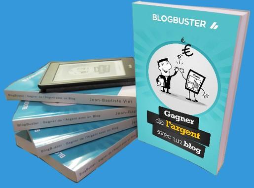 livre blogbuster gagner de l 39 argent avec un blog pr sentation et avis. Black Bedroom Furniture Sets. Home Design Ideas